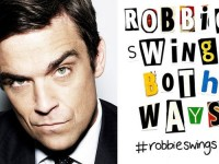 ROBBIE WILLIAMS 'SWINGS BOTH WAYS' TOUR PRE-SALE + TOUR DATES