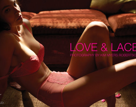 Love & Lace - The Untiled Magazine - Photography by Kim Myers Robertson