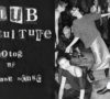 Club Culture - The Untiled Magazine - Photography by Anne Menke